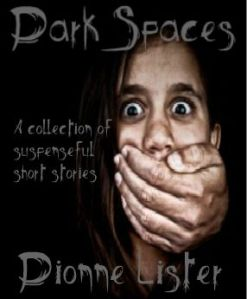 Dark Spaces by Dionne Lister